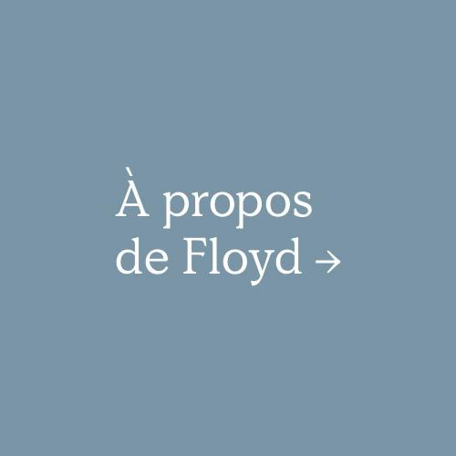 À propos de Floyd